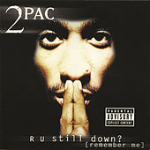 R U Still Down? [Remember Me] by 2Pac