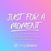 Just For A Moment (Originally Performed by Olivia Rodrigo & Joshua Bassett) (Piano Karaoke Version) by Sing2Piano (1)