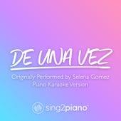 De Una Vez (Originally Performed by Selena Gomez) (Piano Karaoke Version) de Sing2Guitar