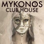 Mykonos Club House, Volume 3 von Various Artists