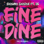 Fine Dine by Shauna Shadae