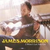 I Won't Let You Go von James Morrison