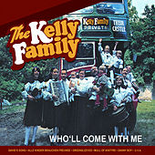 Who'll Come With Me von The Kelly Family