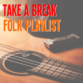 Take A Break Folk Playlist von Various Artists