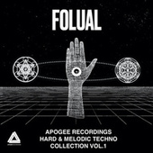 Apogee Recordings Hard & Melodic Techno Collection Vol. 1 by Folual