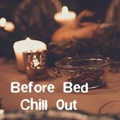 Before Bed Chill Out by Arthur Rodzinski