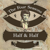 Half & Half de The Four Seasons