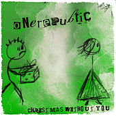 Christmas Without You by OneRepublic