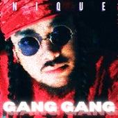 GANG GANG de Nique