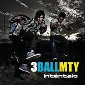 Inténtalo by 3BallMTY