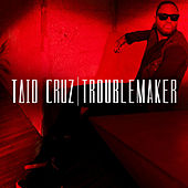 Troublemaker by Taio Cruz