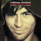 I Like How It Feels (Remixes) de Enrique Iglesias