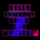 Down For Whatever de Kelly Rowland