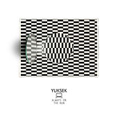 Always On The Run Remixes de Yuksek
