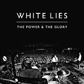 The Power & The Glory by White Lies