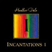 Incantations I van Heather Dale