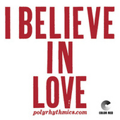 I Believe In Love (45) by Polyrhythmics