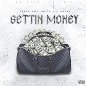 Gettin Money by Fresh Dot Smith