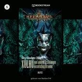 Xulhu - H. P. Lovecrafts Schriften des Grauens, Folge 8 (Ungekürzt) von H.P. Lovecraft