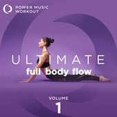 Ultimate Full Body Flow by Power Music Workout