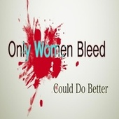 Only Women Bleed von Could Do Better