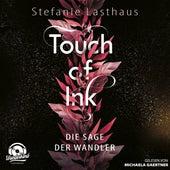 Die Sage der Wandler - Touch of Ink, Band 1 (ungekürzt) von Stefanie Lasthaus