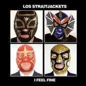 I Feel Fine by Los Straitjackets