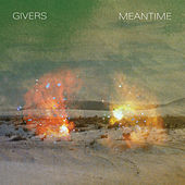 Meantime by Givers