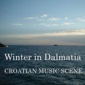 Croatian music scene - Winter in Dalmatia by Oliver Dragojević, Alan Bjelinski, Ante Gelo, Klapa Iskon, Klapa Dišpet, Klapa Braciera, Marina Tomašević, Goran Karan, Gibonni, Klapa Fjaka, Libar