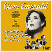 Deleted Scenes From The Cutting Room Floor - Live From Amsterdam von Caro Emerald