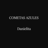 Danielita by Los Cometas Azules