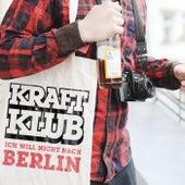 Ich will nicht nach Berlin von Kraftklub