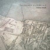 Landscape Studies No.2 by Andrew Heath