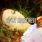 62 My Night Rest by S.P.A