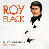 Du bist nicht allein - Hits und Perlen von ROY BLACK