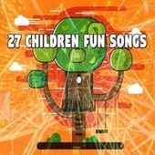 27 Children Fun Songs by Songs For Children
