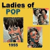 Ladies of Pop 1955 by Marilyn Monroe, Georgia Gibbs, Alma Cogan, Ruth Brown, Petula Clark, Eve Boswell, Lavern Baker, The Fontane Sisters, Kay Starr, Teresa Brewer, Eartha Kitt