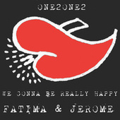 We Gonna Be Really Happy von Fatima