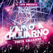 Vamo a Chuliarno de El Poeta Callejero