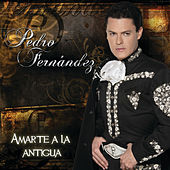 Amarte A La Antigua de Pedro Fernandez