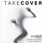 Take Cover (Quarantine Sessions #17) by Lock Me Down