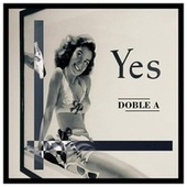 Yes by Doble A