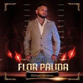 Flor Pálida (Deluxe) by Adrián Olvera