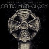 Celtic Mythology by Deep Meditation