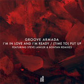 I'm In Love And I'm Ready / (Time To) Put Up de Groove Armada