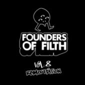 Founders Of Filth Volume Eight by Felix Da Housecat