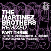 The Martinez Brothers Remixed Part 3 by The Martinez Brothers