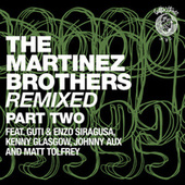 The Martinez Brothers Remixed Part 2 by The Martinez Brothers