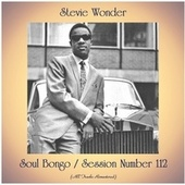 Soul Bongo / Session Number 112 (All Tracks Remastered) by Stevie Wonder