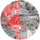 Feel The Reverse (DJ Koze Edits) by Radio Slave